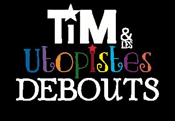 Tim Et Les Utopistes Debouts